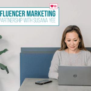 Influencer Marketing by Susana Yee