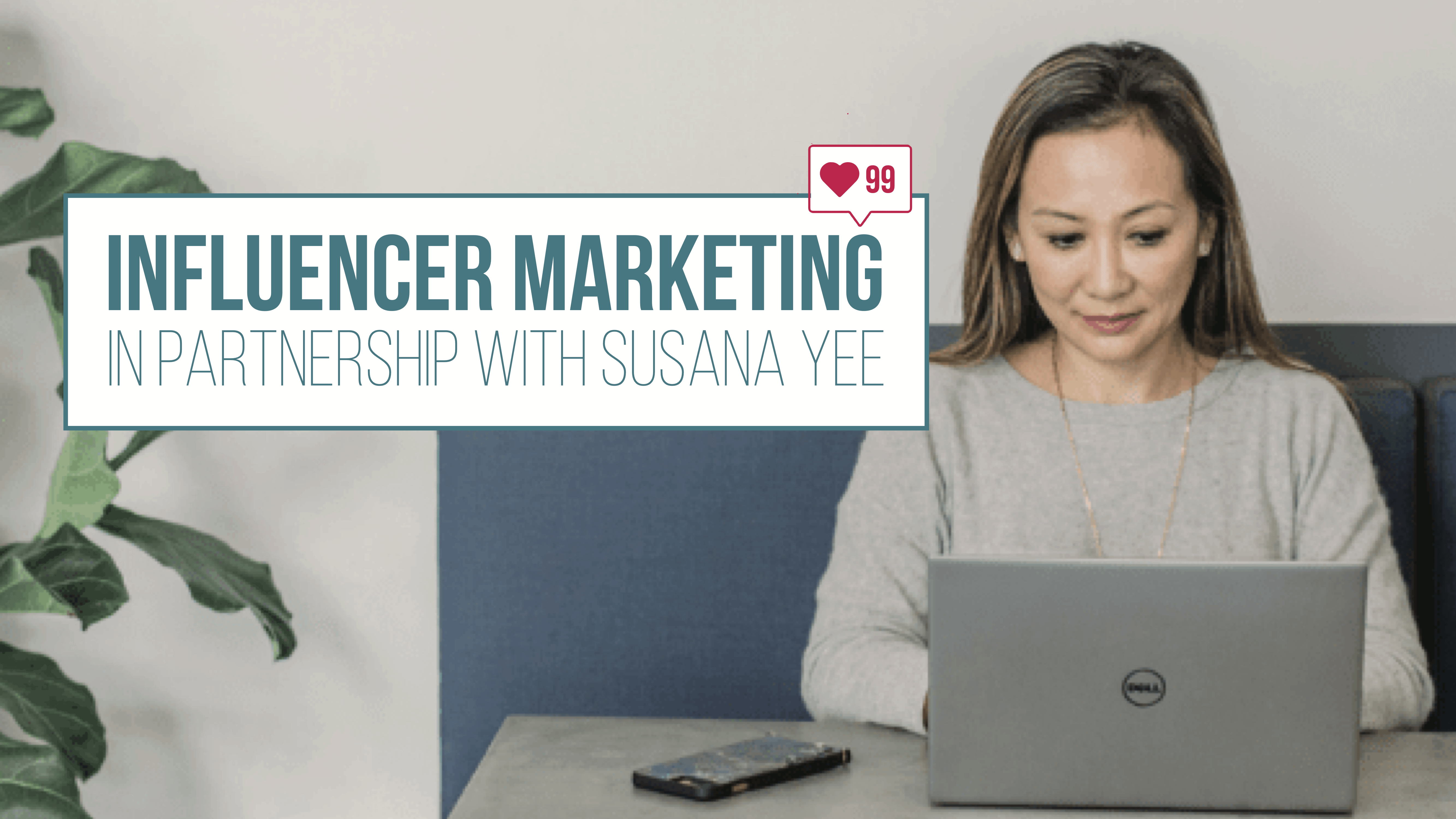 Influencer Marketing by Susana Yee