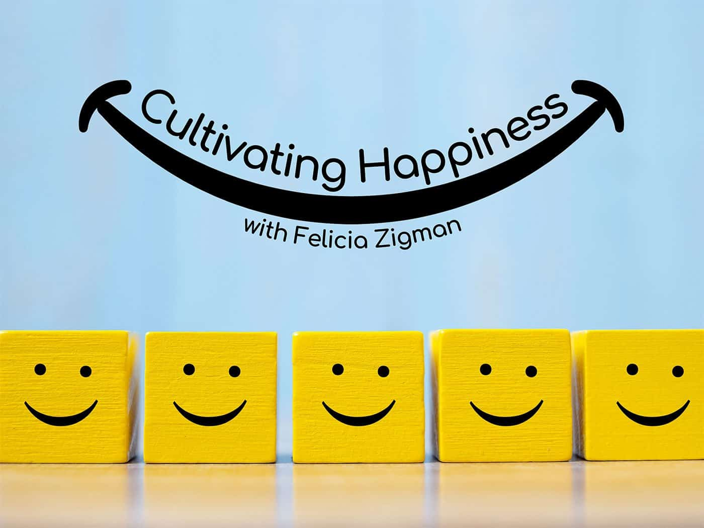 Cultivating Hapiness